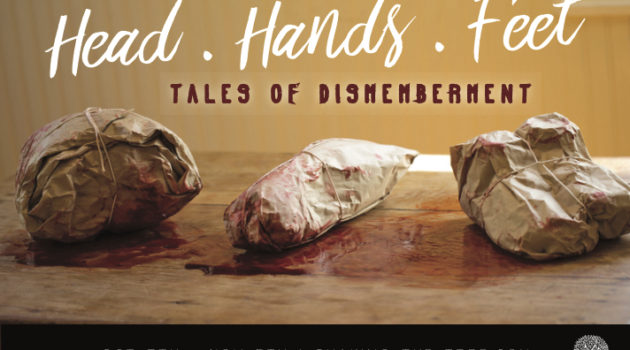 Head. Hands. Feet. Tales of Dismemberment