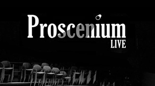Proscenium Live – Festival of New Work